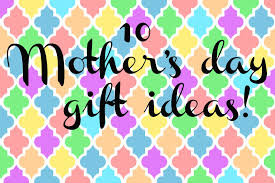 doodlecraft 10 great mother u0027s day gift ideas