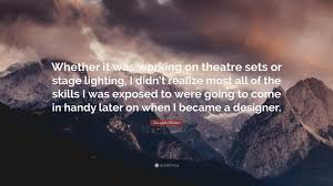 douglas wilson quote u201cwhether it was working on theatre sets or