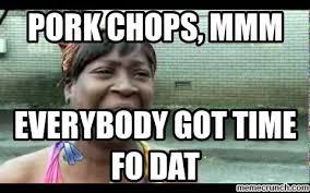 Pork Chop Meme - chops mmm