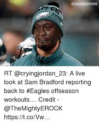 Sam Bradford Memes - mightyerock rt a live look at sam bradford reporting back to eagles