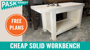 Second Hand Work Bench Solid Workbench Cheap And Easy To Build Youtube