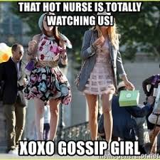Hot Nurse Meme - gossip girl secrets meme generator