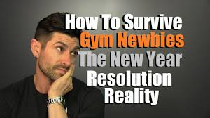 New Years Gym Meme - how to survive gym newbies and new years resolutioners 6 fitness