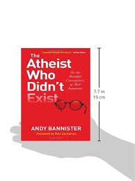 Andy Banister The Atheist Who Didn U0027t Exist Or The Dreadful Consequences Of Bad