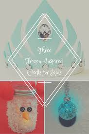 three easy frozen inspired crafts for kids u2014 princess parties toronto