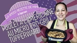 la cuisine de mimi poulet à l americaine au micro pro grill tupperware la speed recette