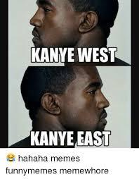 Meme Whore - kanye west kanye east hahaha memes funnymemes memewhore kanye