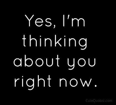 i m thinking of you quotes made of the facts you might been