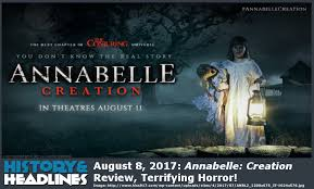 august 8 2017 annabelle creation review terrifying horror