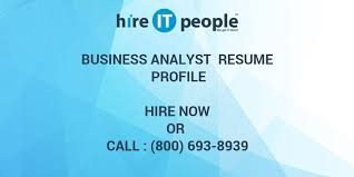 sle resume for business analyst role in sdlc phases system business analyst resume profile hire it people we get it done