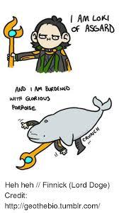 Doge Meme Tumblr - i am loki of asgard and i am burdened with glorious porpoise cru