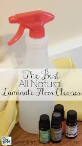 Good Mop For Laminate Floors The Best All Natural Laminate Floor Cleaner Far From Normal