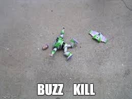 Buzzkill Meme - image tagged in funny buzz lightyear imgflip