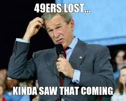 Packers 49ers Meme - 49ers suck memes 49ers lost kinda saw that coming this game