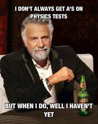 Physic Meme - 31192d1414288137 physics memes physics test jpg