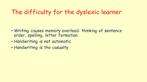 dyslexia writing paper spelling strategies for children with literacy difficulties 20 the difficulty for the dyslexic learner writing causes memory overload thinking of sentence order spelling letter formation handwriting is not