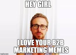 How To Make Meme Photos - how to make marketing memes work for your b2b strategy