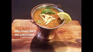 cuisine lalla lalla musa dal recipe dal pakhtooni recipe restaurant style