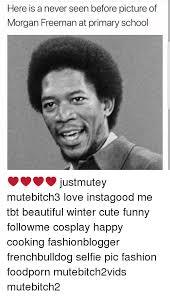 Morgan Freeman Memes - 25 best memes about picture of morgan freeman picture of