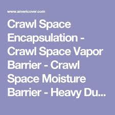 best 25 crawl space encapsulation ideas on pinterest crawl