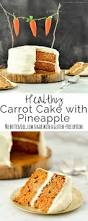 healthy carrot pineapple cake joyfoodsunshine