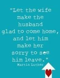 great marriage quotes make him want to come home marriage quotes