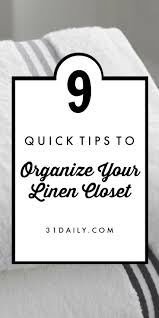 9 quick tips to organize your linen closet 31 daily