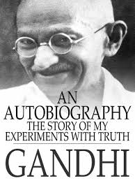 the story of my experiments with truth autobiography of mahatma