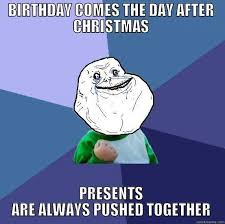 Christmas Birthday Meme - day after christmas birthday meme after best of the funny meme