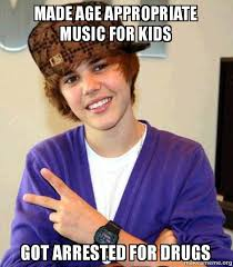 Appropriate Memes For Kids - made age appropriate music for kids got arrested for drugs scumbag