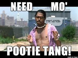 Meme Mo - need mo pootie tang meme on imgur