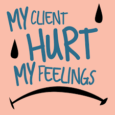 No Matter What Your Personal Feelings Are For Fine Are The by My Client Hurt My Feelings The Nuschool