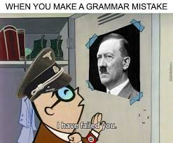 Grammer Nazi Meme - dopl3r com memes when you make a grammar mistake i have