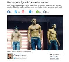 men are now objectified more men are more objectified than women says man
