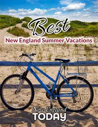 best new england summer vacations new england today