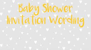 baby shower invitation wording 22 baby shower invitation wording ideas