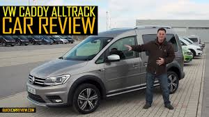 car review 2016 volkswagen caddy alltrack test drive youtube