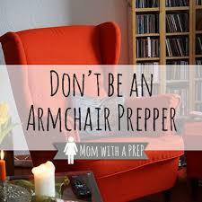 Arm Chair Survivalist Design Ideas Don U0027t Be An Armchair Prepper Mom With A Prep