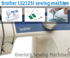 best help for the beginners with brother ls2125i sewing machine