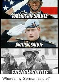 German Meme - americansalute british salute wheres my german salute meme on sizzle