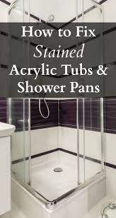 How To Clean A Bathtub With Comet How To Fix Stained Acrylic Tubs And Shower Pans Home Ec 101