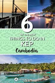 6 things to do in kep that you can u0027t miss