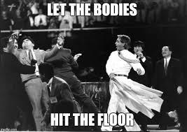 Let The Bodies Hit The Floor Meme - benny hinn jacket imgflip