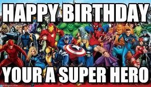 Superhero Birthday Meme - happy birthday happy birthday on memegen