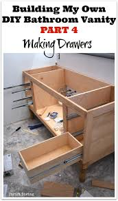 build a diy bathroom vanity part 4 making drawers