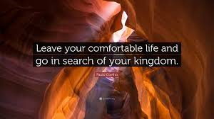paulo coelho quote u201cleave your comfortable life and go in search
