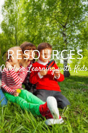 the ultimate list of resources for outdoor learning u0026 outdoor