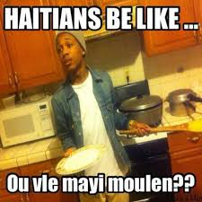 Haitian Memes - you know you re in a haitian household when