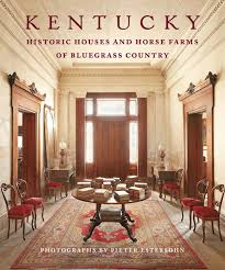 decorating historic homes kentucky historic houses and horse farms of bluegrass country