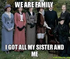 Family Photo Meme - we are family i got all my sister and me make a meme